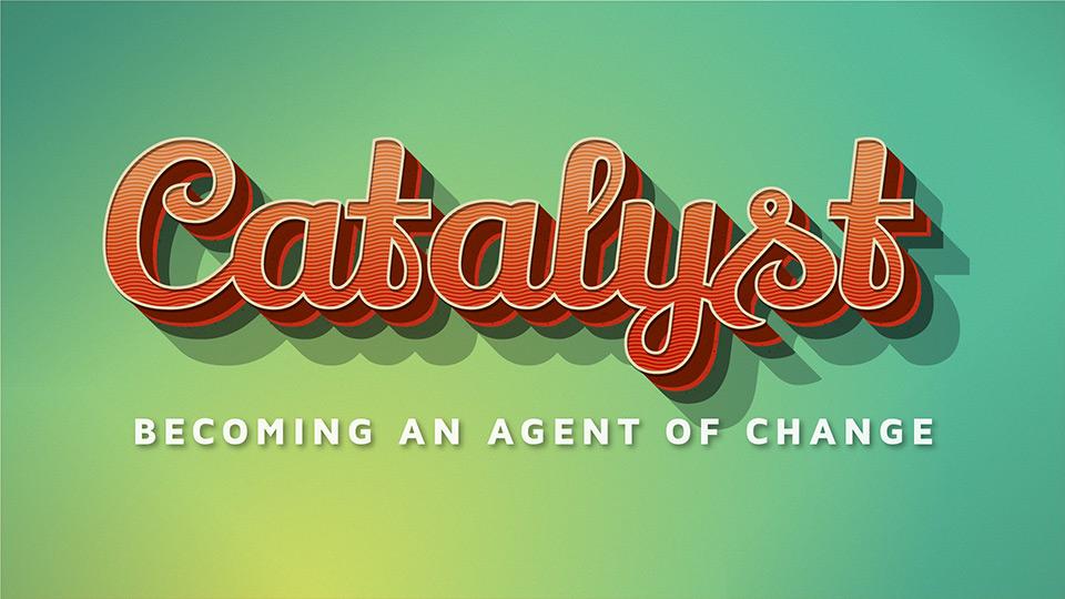 Catalyst Sermon Series