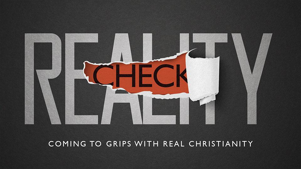 Reality Check Sermon Series