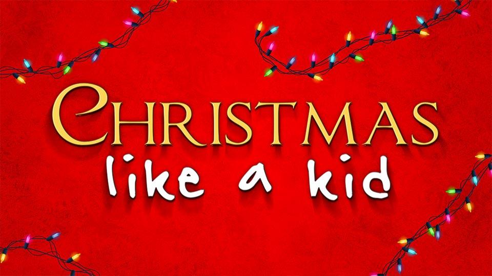 sermon Christmas Like A Kid